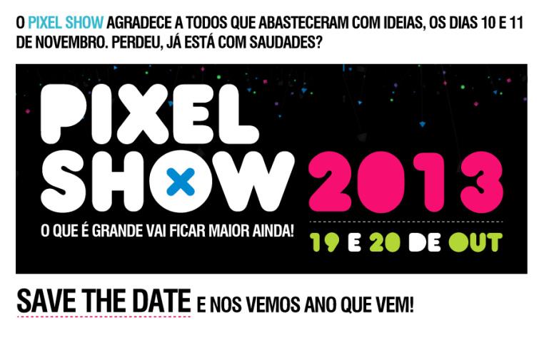 Pixel Show, maior evento da América Latina de arte e criatividade www..pixelshow.com.br