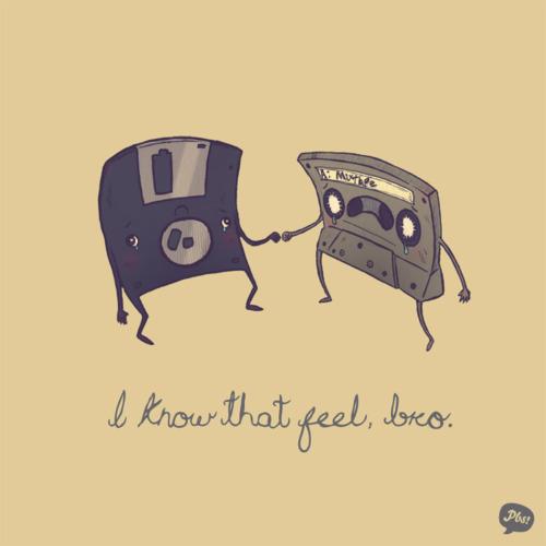 """Tecnologia obsoleta? Sei como se sente."""