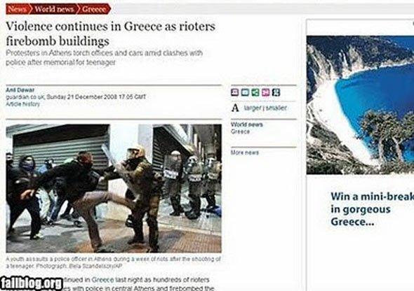 A violência na Grécia cresce, mas o anúncio veiculado na notícia diz para você dar uma pausa e tirar férias na maravilhosa... Grécia.