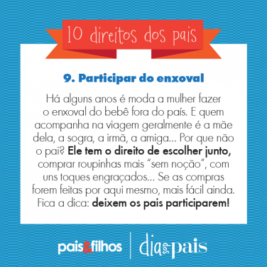 9 – Participar do enxoval